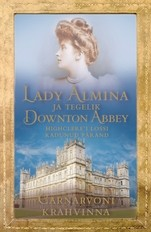 Lady Almina ja tegelik Downton Abbey