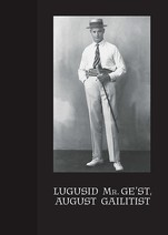 Lugusid Mr. Ge-st, August Gailitist
