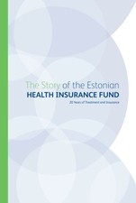 The Story of the Estonian Health Insurance Fund. 20 Years of Treatment and Insurance